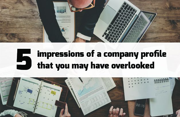 5 impressions of a company profile you may have overlooked