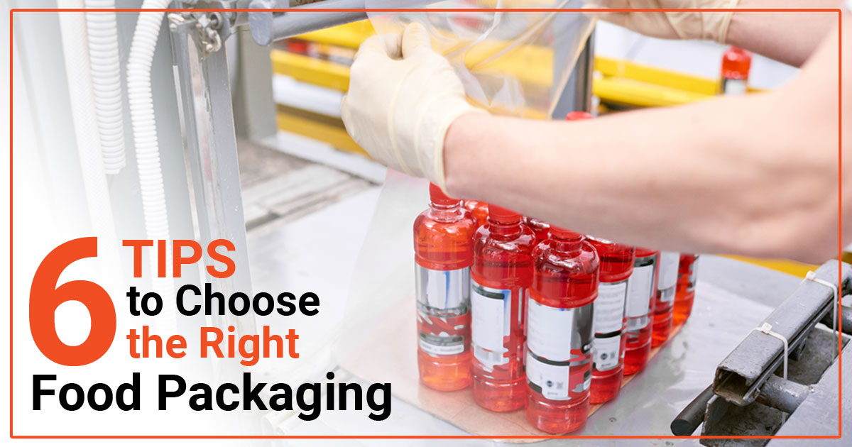 6-tips-to-choose-the-right-food-packaging