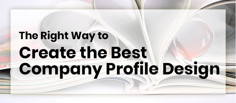 the-right-way-to-create-the-best-company-profile-design