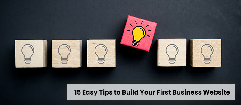 15 Easy Tips to Build Your First Business Website